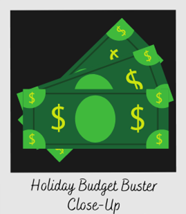 Holiday Budget Buster Close Up image
