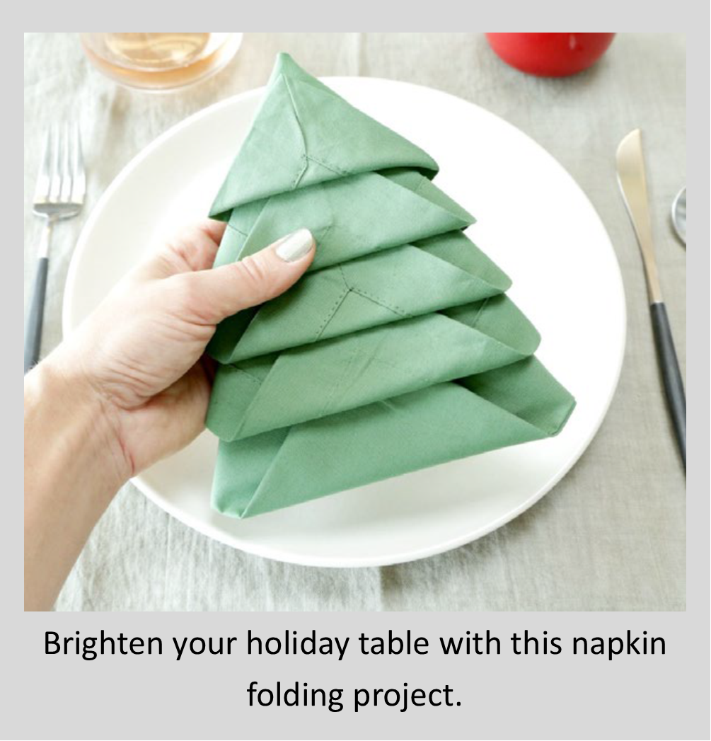 Click this image for a tutorial on a Christmas tree napkin folding project.
